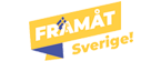 FRAMÅT SVERIGE!