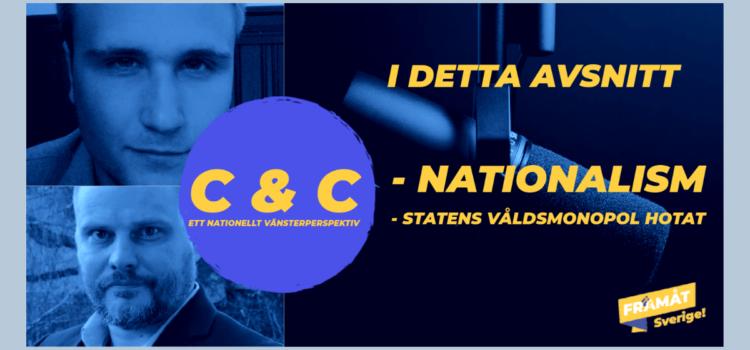 C & C podd – Nationalism – Statens våldsmonopol hotat