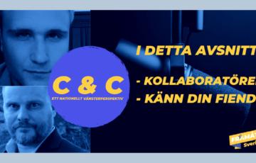 C & C podd Kollaboratören – Känn din fiende